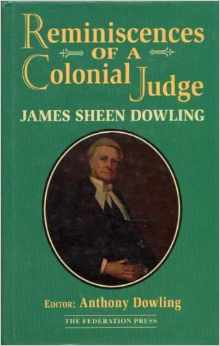 Reminiscences of a Colonial Judge - James Sheen Dowling