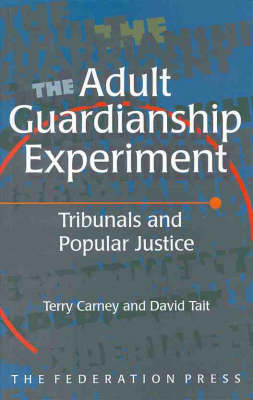 The Adult Guardianship Experiment: Tribunals and popular justice