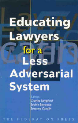Educating Lawyers for a Less Adversarial System