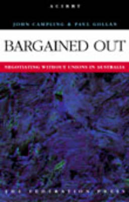 Bargained Out: Negotiating Without Unions in Australia