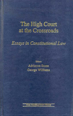 The High Court at the Crossroads: Essays in constitutional law