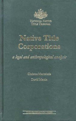 Native Title Corporations: A legal and anthropological analysis