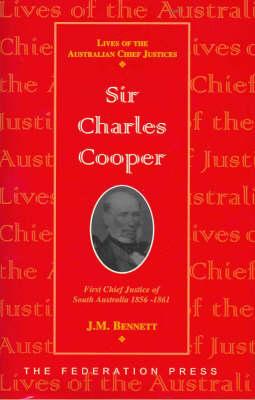 Sir Charles Cooper: First Chief Justice of South Australia, 1856-1861