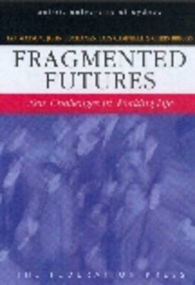 Fragmented Futures: New challenges in working life