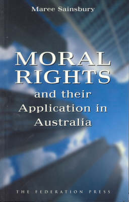 Moral Rights: And Their Application in Australia