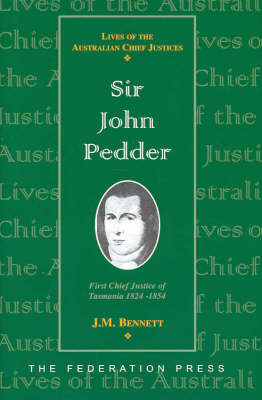 Sir John Pedder: First Chief Justice of Tasmania, 1824-1854