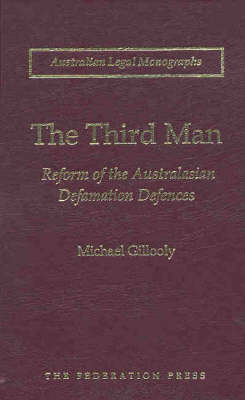 The Third Man: Reform of the Australasian Defamation Defences