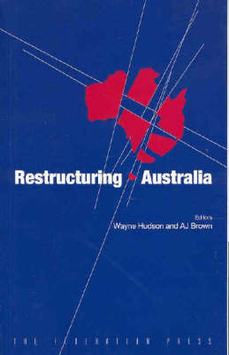 Restructuring Australia: Regionalism, republicanism and reform of the nation-state