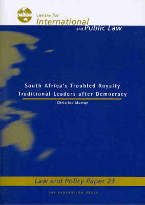 South Africa's Troubled Royalty: Traditional Leaders After Democracy