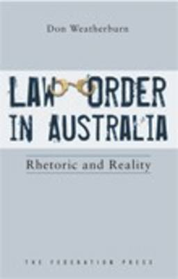 Law and Order in Australia: Rhetoric and reality