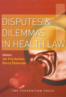Disputes and Dilemmas in Health Law