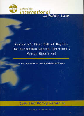 Australia's First Bill of Rights: The Australian Capital Territory's Human Rights Act - Law and Policy Paper 28
