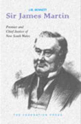 Sir James Martin: Premier and Chief Justice of New South Wales