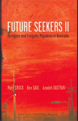 Future Seekers II: Refugees and irregular migration in Australia