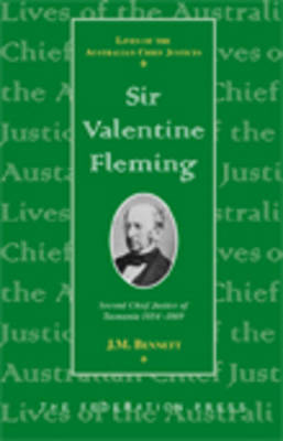 Sir Valentine Fleming: Second Chief Justice of Tasmania 1854-1869, Acting Chief Justice 1872-1874