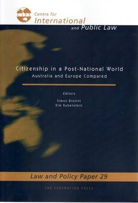 Citizenship in a Post-National World: Australia and Europe Compared