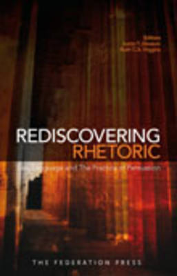 Rediscovering Rhetoric: Law, Language, and the Practice of Persuasion
