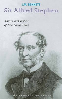Sir Alfred Stephen: Third Chief Justice of New South Wales 1844-1873