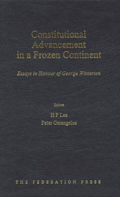 Constitutional Advancement in a Frozen Continent: Essays in honour of George Winterton