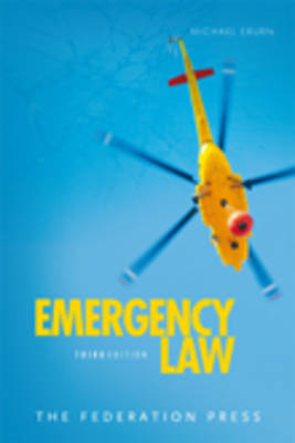 Emergency Law: Rights, Liabilities and Duties of Emergency Workers and Volunteers