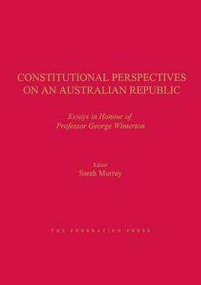 Constitutional Perspectives on an Australian Republic