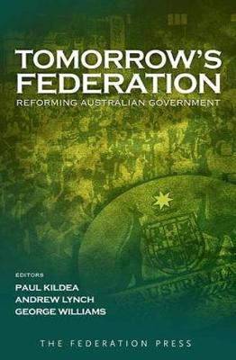Tomorrow's Federation: Reforming Australian Government