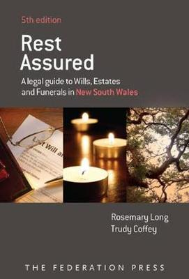 Rest Assured: A Legal Guide to Wills, Estates and Funerals in New South Wales