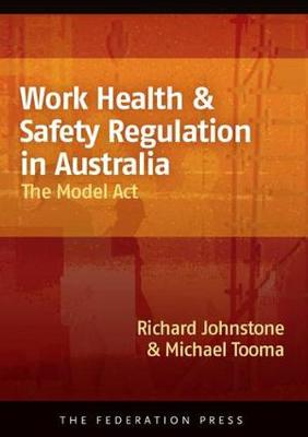 Work Health & Safety Regulation in Australia: The Model Act