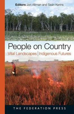 People on Country, Vital Landscapes, Indigenous Futures