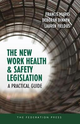 The New Work Health and Safety Legislation: A Practical Guide