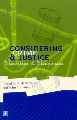 Considering Crime and Justice: Realities and Responses