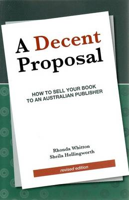 A Decent Proposal: How to Sell Your Proposal to an Australian Publisher