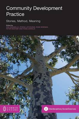 Community Development Practice: Stories, Method and Meaning