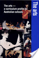 The Arts - a Curriculum Profile for Australian Schools: A Curriculum Profile for Australian Schools
