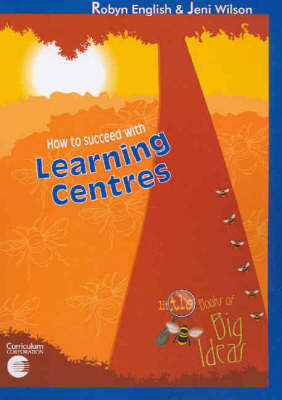 How to Succeed with Learning Centres: Little Book of Big Ideas