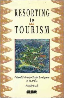 Resorting to Tourism: Cultural Policies for Tourist Development in Australia