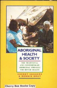 Aboriginal Health and Society: The Traditional and Contemporary Struggle for Better Health