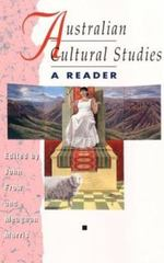 Australian Cultural Studies: A Reader