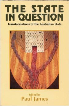 The State in Question: Transformations of the Australian State