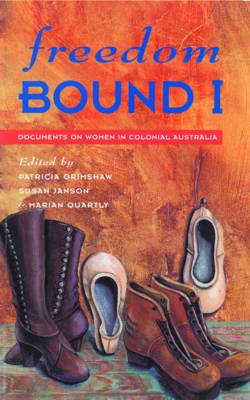 Freedom Bound: I: Documents on Women in Colonial Australia