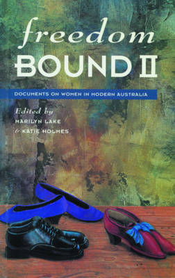 Freedom Bound: II: Documents on Women in Modern Australia