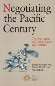 Negotiating the Pacific Century: The New Asia, the United States and Australia