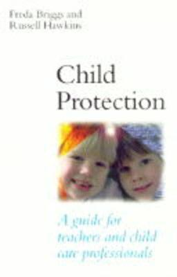 Child Protection: A Guide for Teachers and Child Care Professionals