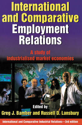 International and Comparative Employment Relations: A Study of Industrialised Market Economies