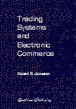 Trading Systems & Electronic Commerce