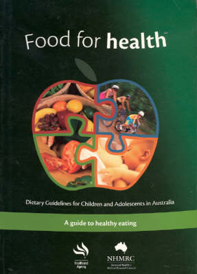 Dietary Guidelines for Children and Adolescents in Australia: Incorporating the Infant Feeding Guidelines for Health Workers
