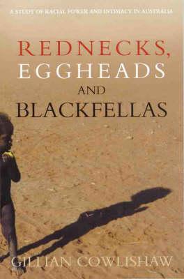 Rednecks, Eggheads and Blackfellas: A Study of Racial Power and Intimacy in Australia