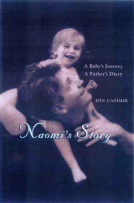 Naomi's Story: A Baby's Journey. A Father's Diary