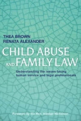 Child Abuse and Family Law: Understanding the Issues Facing Human Service and Legal Professionals