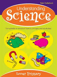 Understanding Science: Lower Primary: Lower Primary